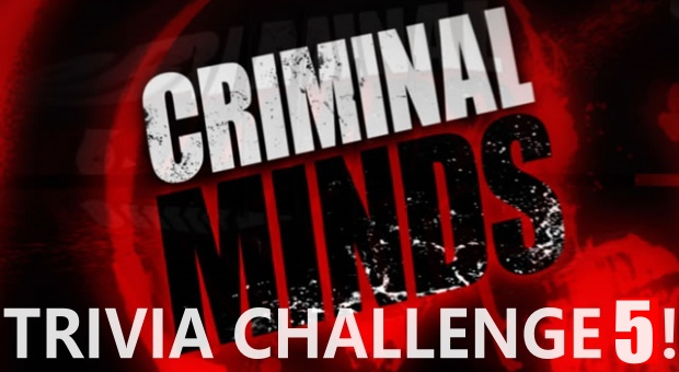 *WINNERS ANNOUNCED!* CRIMINAL MINDS TRIVIA CHALLENGE 5!